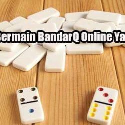 Panduan Bermain BandarQ Online Yang Mudah