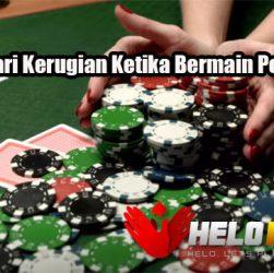 Cara Hindari Kerugian Ketika Bermain Poker Online